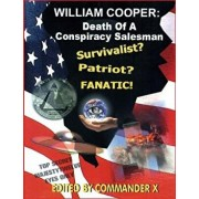 William Cooper: Death of a Conspiracy Salesman, Paperback/Commander X