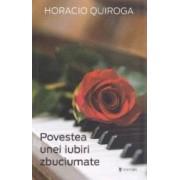 Povestea unei iubiri zbuciumate - Horacio Quiroga