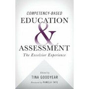 Competency-Based Education and Assessment: The Excelsior Experience, Paperback/Tina Goodyear