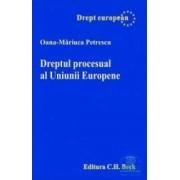 Dreptul procesual al Uniunii Europene - Oana-Mariuca Petrescu