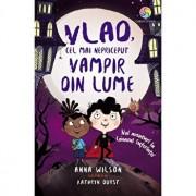 Vlad, cel mai nepriceput vampir din lume: noi aventuri la Conacul Suferintei/Anna Wilson