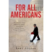 For All Americans: The Dramatic Story Behind the Stupak Amendment and the Historic Passage of Obamacare, Paperback