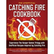 Catching Fire Cookbook: Experience the Hunger Games Trilogy with Unofficial Recipes Inspired by Catching Fire, Paperback/Rockridge Press