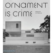 Ornament Is Crime: Modernist Architecture, Hardcover