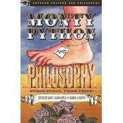 Monty Python and Philosophy: Nudge Nudge, Think Think!, Paperback