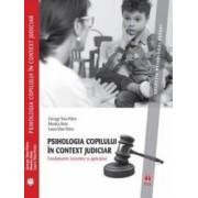 Psihologia copilului in context judiciar. Fundamente teoretice si aplicative - George Visu-Petra
