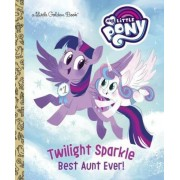 Twilight Sparkle: Best Aunt Ever! (My Little Pony), Hardcover