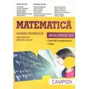 Bacalaureat 2015. Matematica - Filiera teoretica - Specializarea Stiintele Naturii Exercitii recapitulative Teste