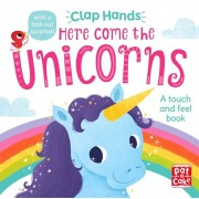 Clap Hands: Here Come the Unicorns. A touch-and-feel board book, Board book/***
