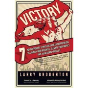 Victory: 7 Revolutionary Strategies for Entrepreneurs to Launch Your Business, Elevate Your Impact, and Transform Your Life
