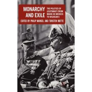 Monarchy and Exile: The Politics of Legitimacy from Marie de Medicis to Wilhelm II
