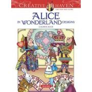 Creative Haven Alice in Wonderland Designs Coloring Book, Paperback