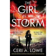 The Girl in the Storm: Completely Gripping YA Dystopian Fiction with Edge-Of-Your-Seat Suspense, Paperback/Ceri a. Lowe