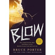 Blow: How a Small-Town Boy Made $100 Million with the Medell n Cocaine Cartel and Lost It All, Paperback/Bruce Porter