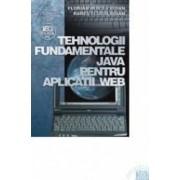 Tehnologii fundamentale Java pentru aplicatii web - Florian Mircea Boian Rares Florin Boian