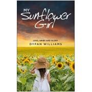 My Sunflower Girl, Paperback/Dyfan Williams