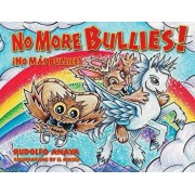No More Bullies!/ no M s Bullies, Hardcover/Rudolfo Anaya