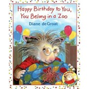 Happy Birthday to You, You Belong in a Zoo, Paperback/Diane Degroat