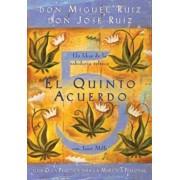 El Quinto Acuerdo: Una Guia Practica Para la Maestria Personal = The Fifth Agreement, Paperback/Don Miguel Ruiz