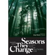 Seasons They Change - The Story of Acid, Psych, and Experimental Folk (Leech Jeanette)(Paperback) (9781906002329)