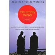 The Empty Mirror: Experiences in a Japanese Zen Monastery, Paperback/Janwillem Van De Wetering