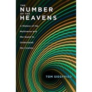 Number of the Heavens. A History of the Multiverse and the Quest to Understand the Cosmos, Hardback/Tom Siegfried