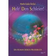 Heb' Den Schleier, Paperback/Marie-Luise Kreisz
