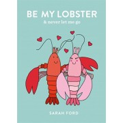 Be My Lobster. & never let me go, Paperback/Sarah Ford