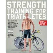 Strength Training for Triathletes: The Complete Program to Build Triathlon Power, Speed, and Muscular Endurance, Paperback