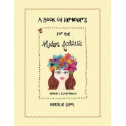 A Book of Reminders for the Modern Goddess