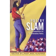 Poetry Slam: The Competitive Art of Performance Poetry, Paperback
