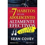 Los 7 Hábitos de Los Adolescentes Altamente Efectivos: La Mejor Guía Práctica Para Que Los Jóvenes Alcancen El Éxito / The 7 Habits of Highly Effectiv, Paperback/Sean Covey