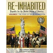 Re-Inhabited: Republic for the United States of America: Volume II the Story of the Re-Inhabitation, Paperback/Jean Hallahan Hertler