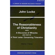 The Reasonableness of Christianity, and a Discourse of Miracles, Paperback/John Locke
