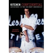 Kitchen Confidential: Adventures in the Culinary Underbelly, Hardcover