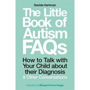 The Little Book of Autism FAQs: How to Talk with Your Child about Their Diagnosis and Other Conversations, Paperback/Davida Hartman