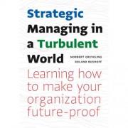 Strategic Managing in a Turbulent World - Norbert Greveling en Roland Bushoff