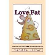 Love Fat: An Autobiography, Paperback/Tabitha J. Farrar