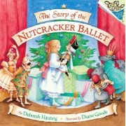 Story Of The Nutcracker Ballet by Deborah Hantzig