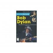 Mitos del rock roll bob dylan. vida canciones compromiso conciertos clave y discografia