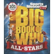 Sports Illustrated Kids Big Book of Who: All-Stars: The 101 Stars Every Fan Needs to Know, Hardcover