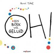 Oh ! Een boek vol geluid - Hervé Tullet