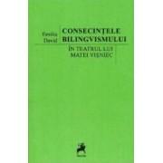 Consecintele bilingvismului in teatrul lui Matei Visniec - Emilia David