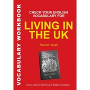Check Your English Vocabulary for Living in the UK. All You Need to Pass Your Exams, Paperback/Rawdon Wyatt