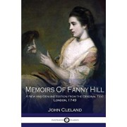 Memoirs Of Fanny Hill A New and Genuine Edition from the Original Text (London, 1749), Paperback/John Cleland