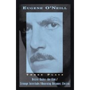 Three Plays: Desire Under the Elms, Strange Interlude, Mourning Becomes Electra, Paperback/Eugene O'Neill