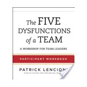 Five Dysfunctions of a Team - Participant Workbook for Team Leaders (Lencioni Patrick M.)(Paperback) (9781118118788)