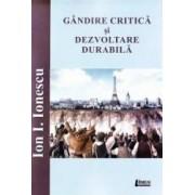 Gandire critica si dezvoltare durabila - Ion I. Ionescu