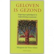 Geloven is gezond - M. de Vries-Schot