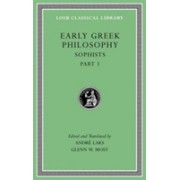 Early Greek Philosophy, Volume VIII: Sophists, Part 1 - Sophists, Part 1 (Laks Andre (Princeton University New Jersey))(Cartonat) (9780674997097)